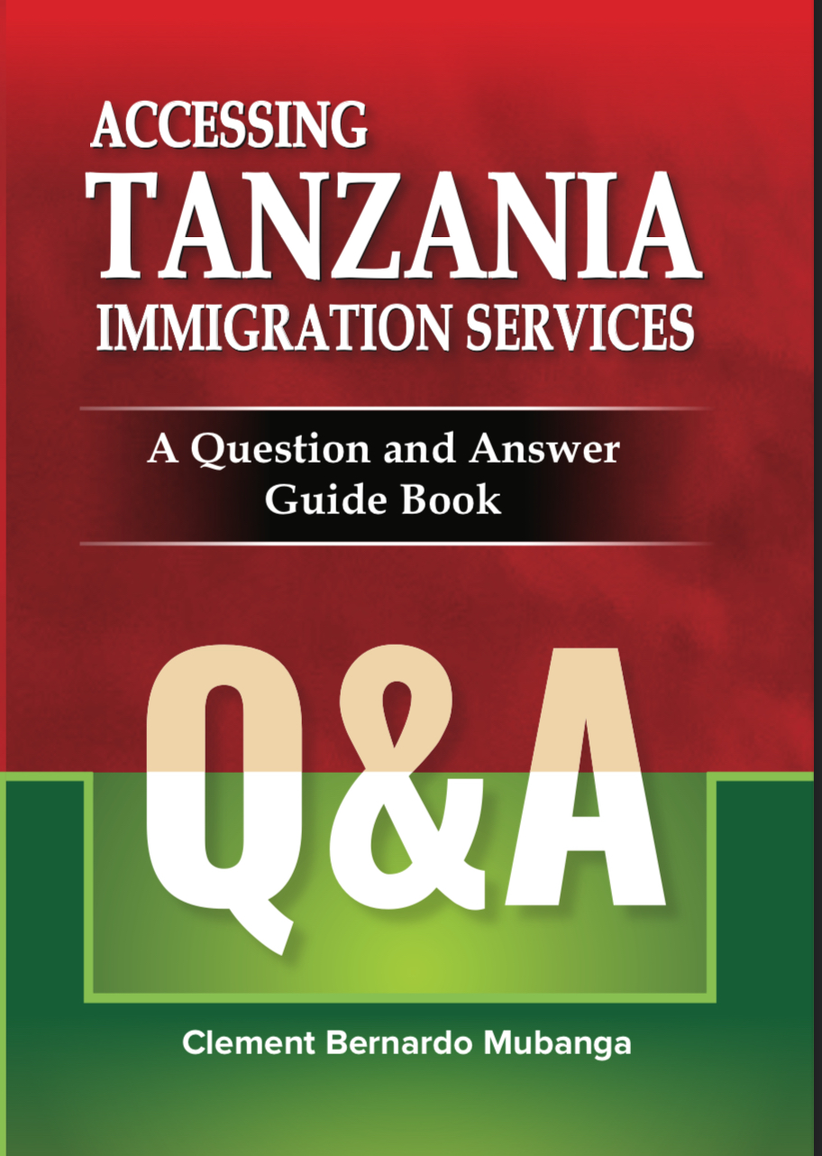 Accessing Tanzania Immigration Services: A Question And Answer Guide Book 1
