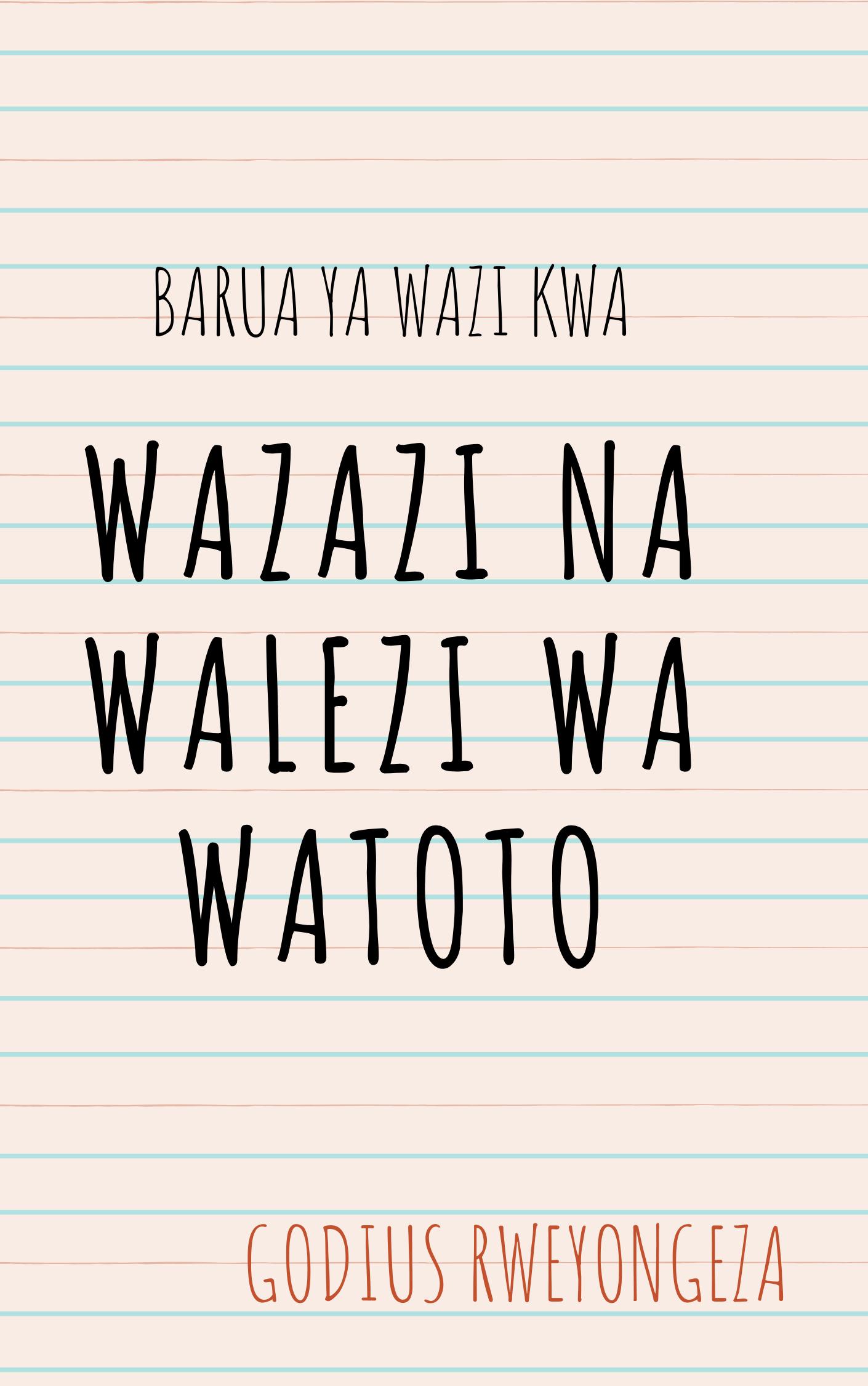 Barua Ya Wazi Kwa Wazazi Na Walezi Wa Watoto