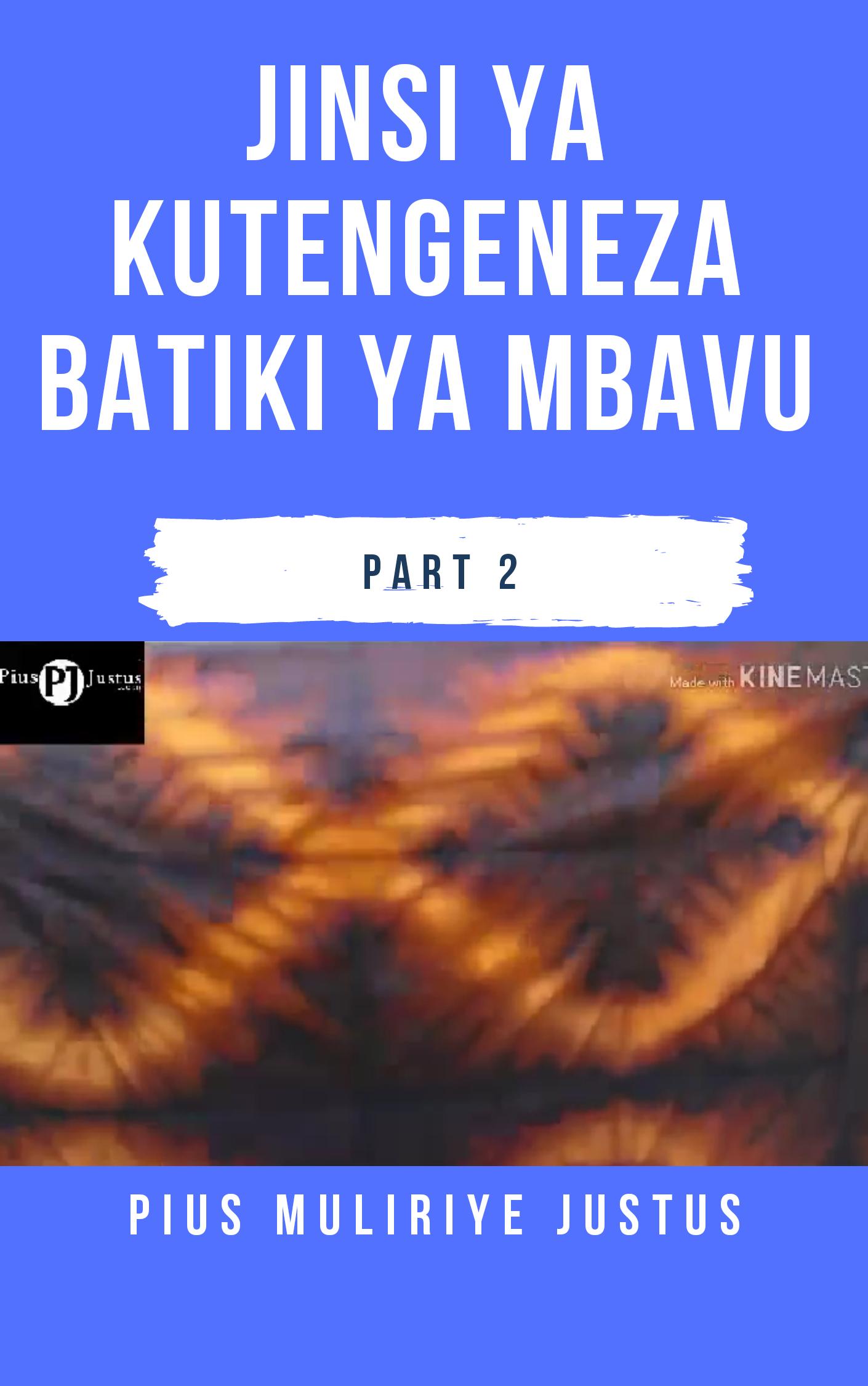 BATIKI AINA YA MBAVU_PART 2