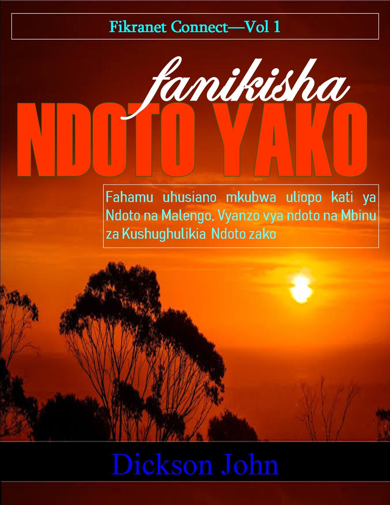 FANIKISHA NDOTO YAKO