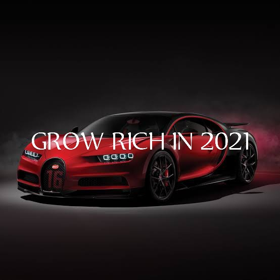GROW RICH IN 2021