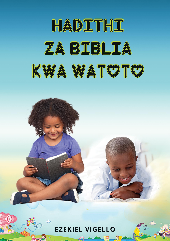 HADITHI ZA BIBLIA KWA WATOTO