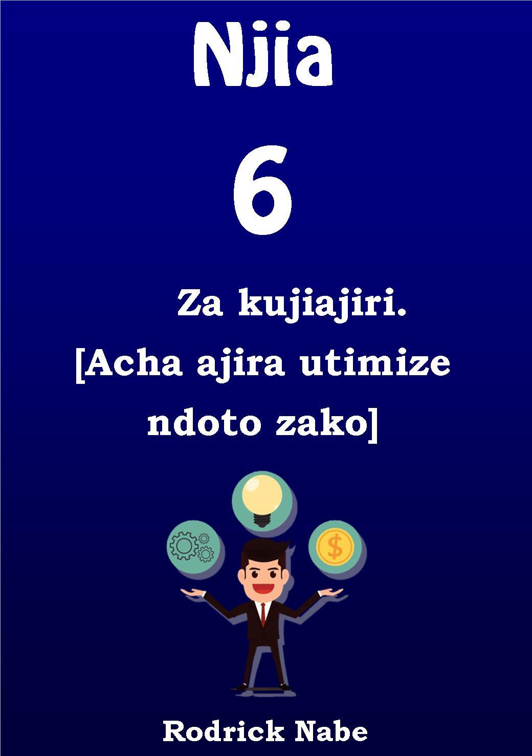 HATUA 6 ZA KUJIAJIRI