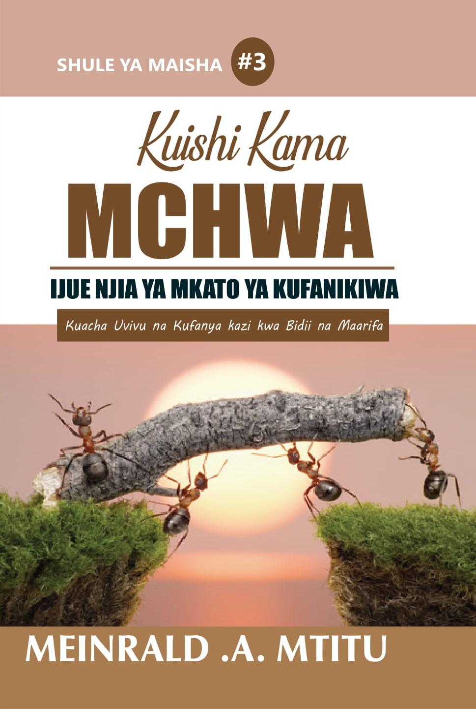 KUISHI KAMA MCHWA