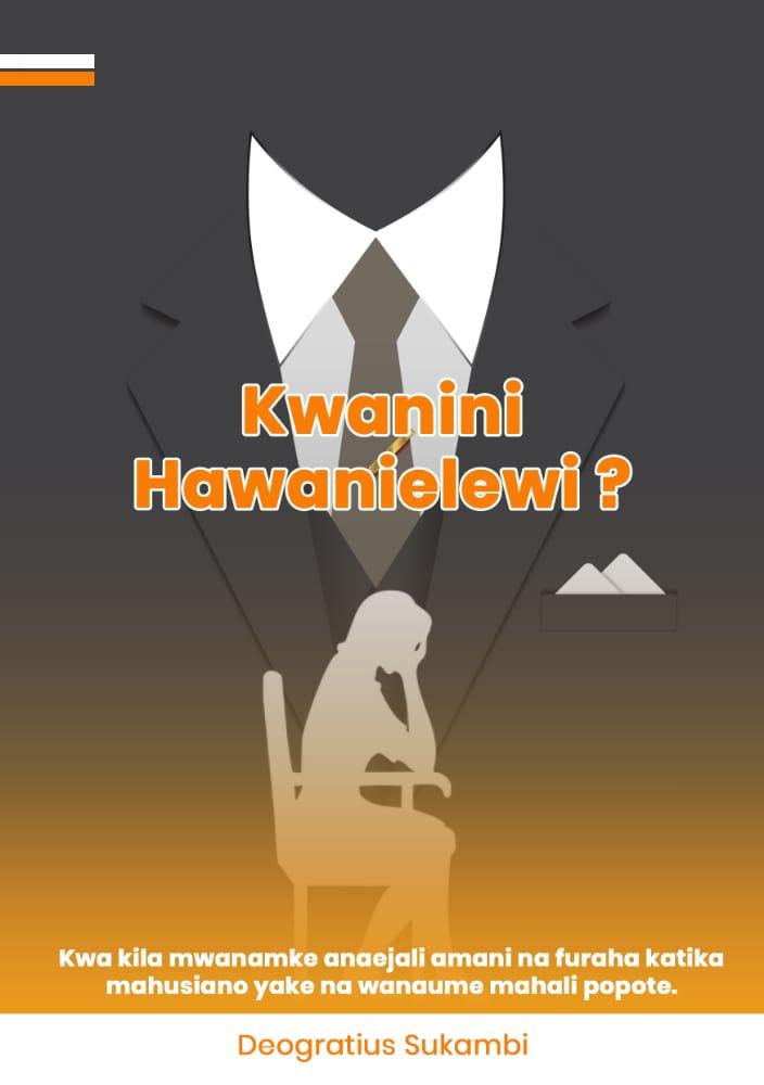 KWANINI HAWANIELEWI