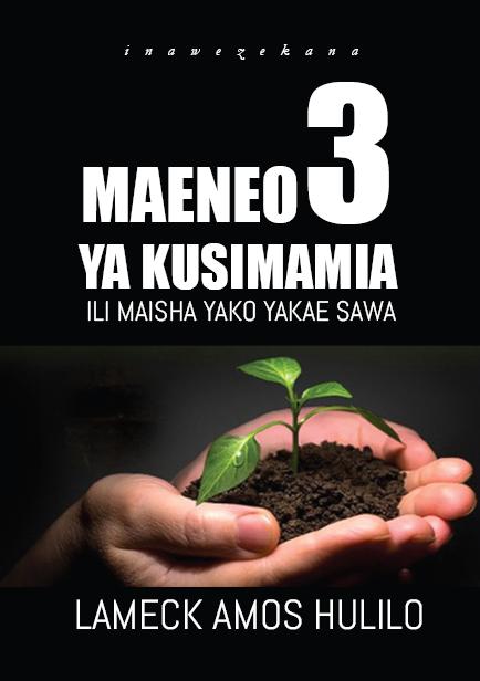 MAENEO MATATU YA KUSIMAMIA ILI MAISHA YAKO YAKAE SAWA