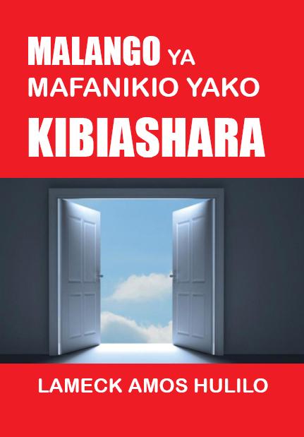 MALANGO YA MAFANIKIO YAKO KIBIASHARA