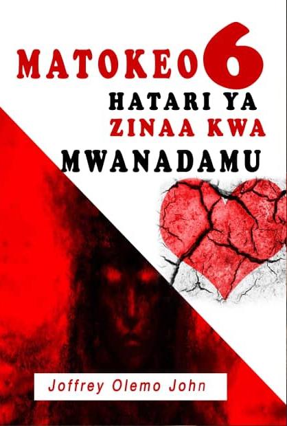 MATOKEO 6 HATARI YA  ZINAA KWA MWANADAMU.