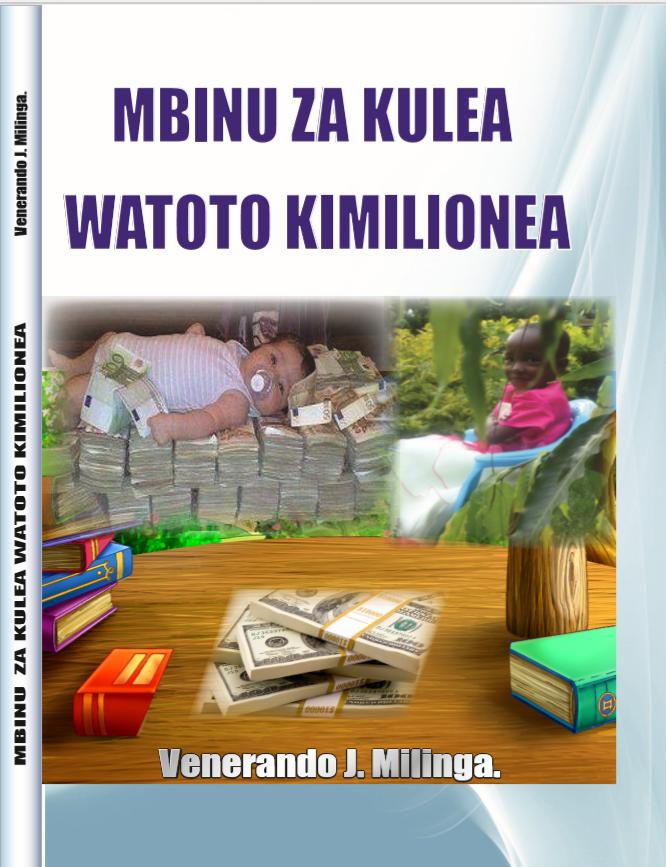 MBINU ZA KULEA WATOTO KIMILIONEA