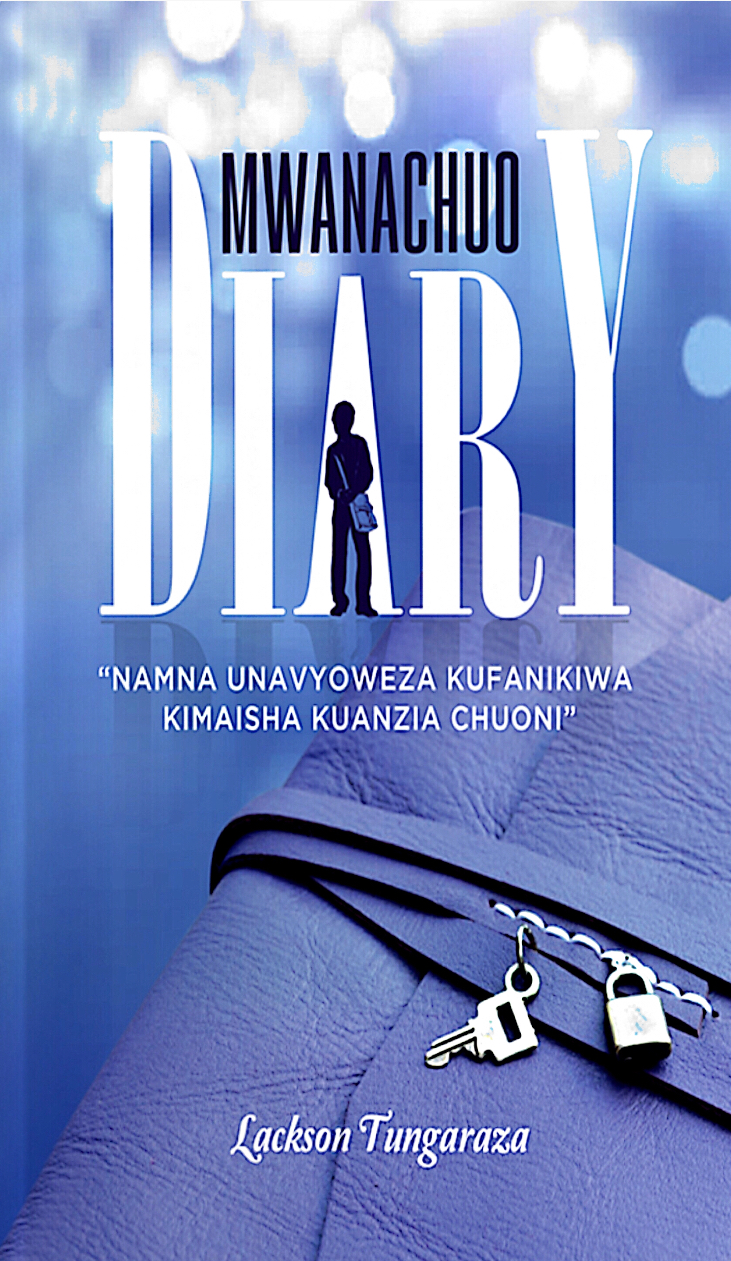 Mwanachuo Diary: Namna Unavyoweza Kufanikiwa Kimaisha Kuanzia Chuoni