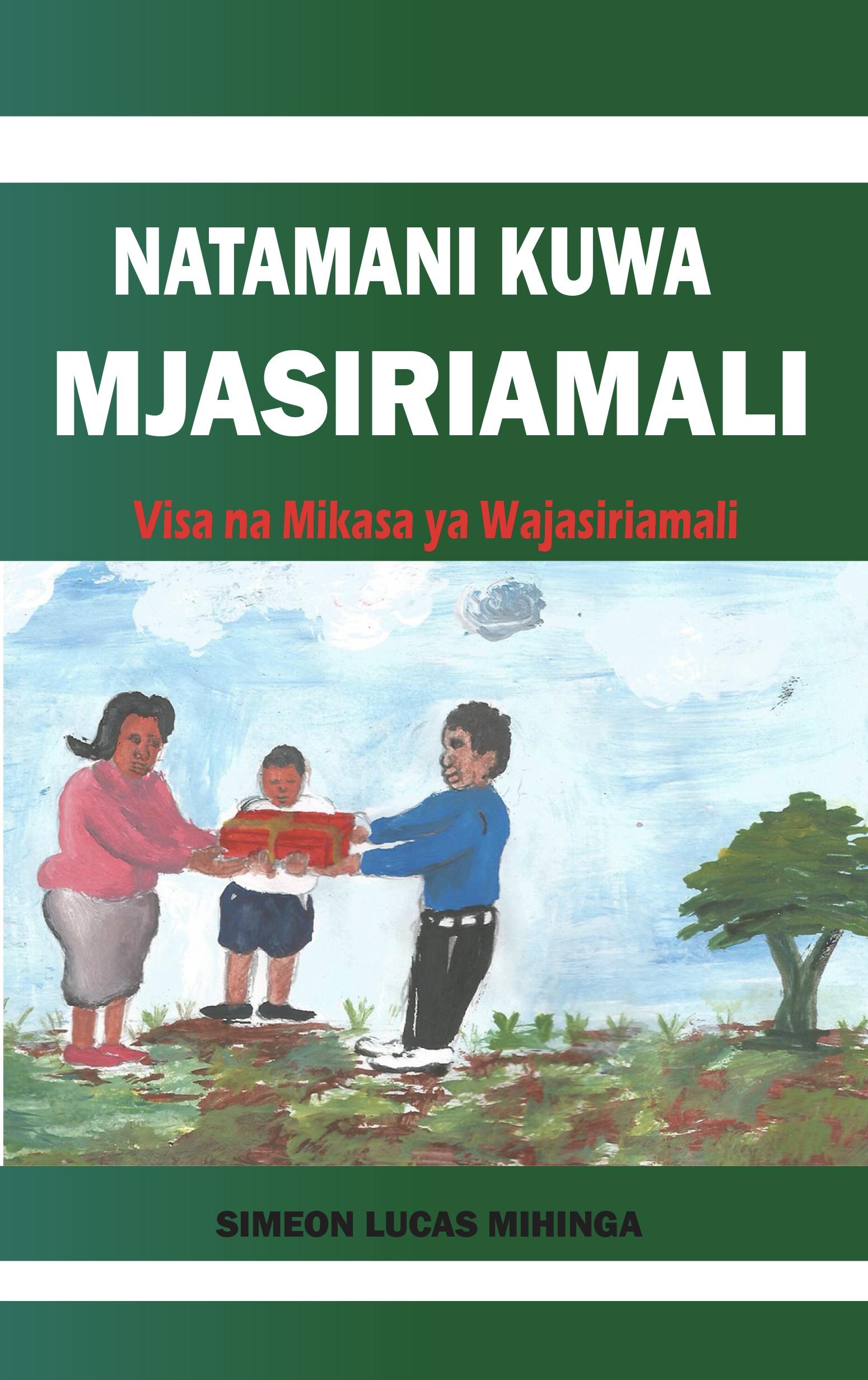 Natamani Kuwa Mjasiriamali: Visa Na Mikasa Ya Wajasiriamali
