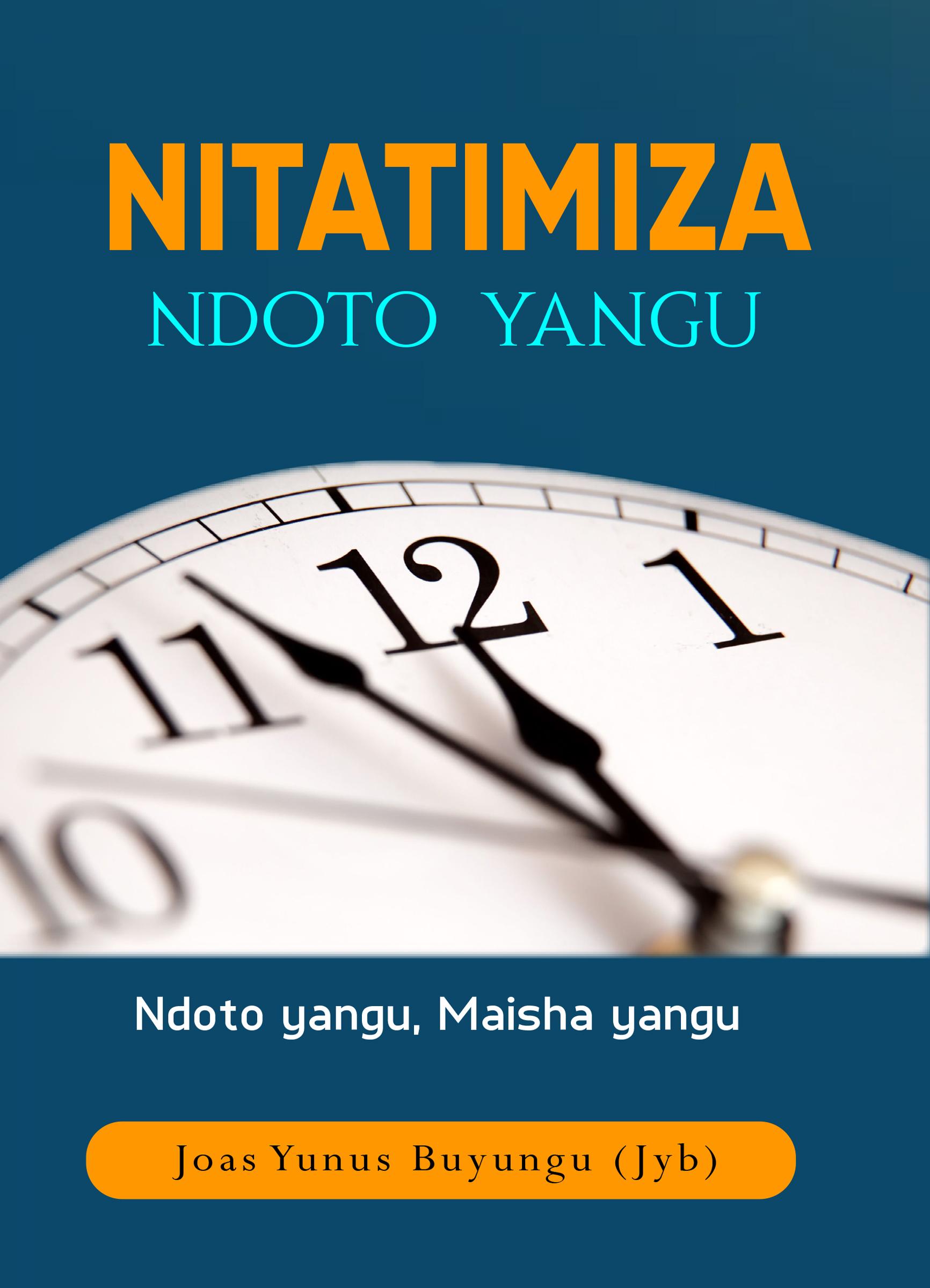 NITATIMIZA NDOTO YANGU