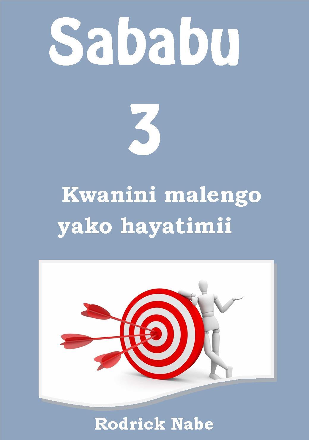 SABABU 3 KWANINI MALENGO YAKO HAYATIMII