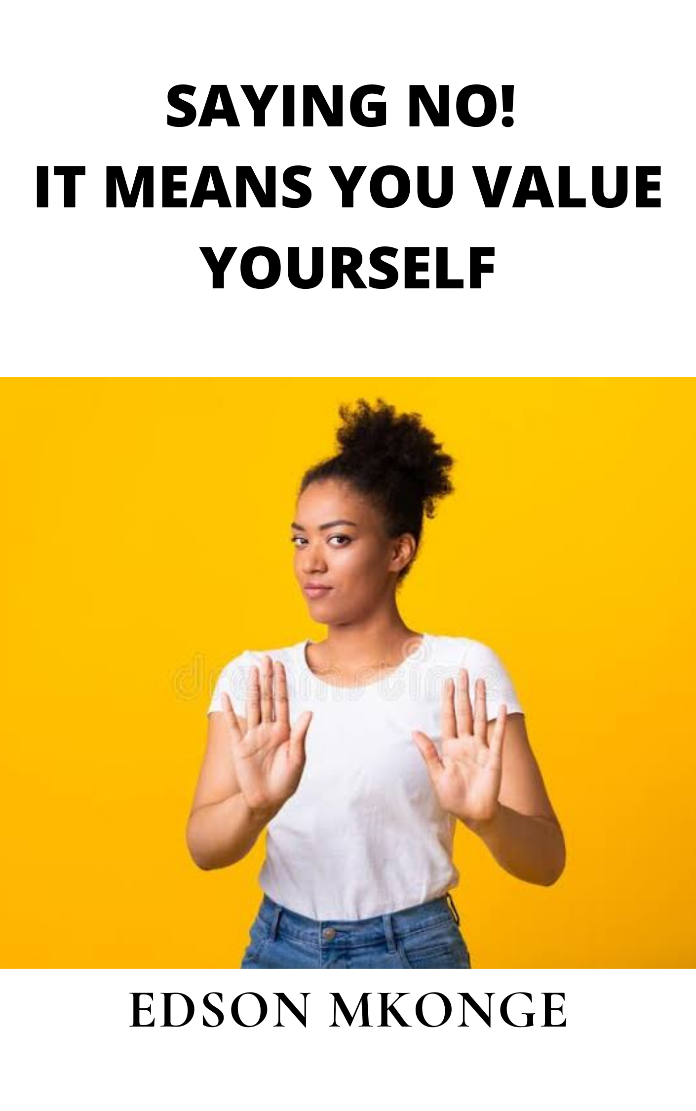 SAYING NO! IT MEANS YOU VALUE YOURSELF