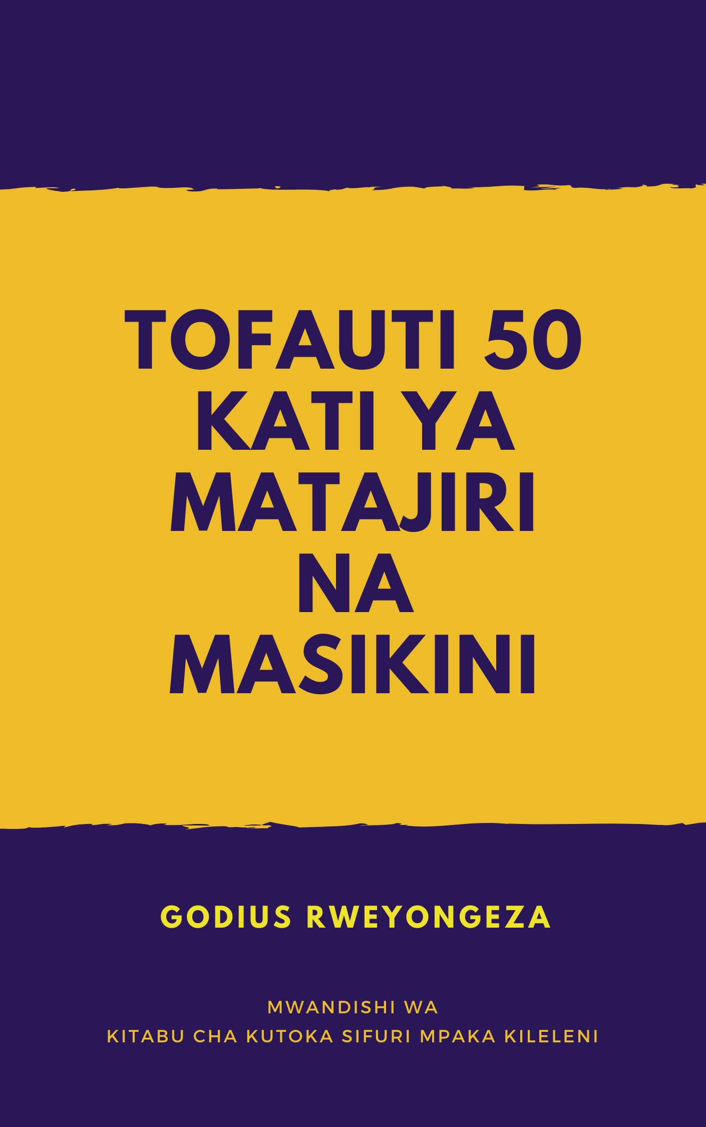 TOFAUTI 50 KATI YA MATAJIRI NA MASIKINI