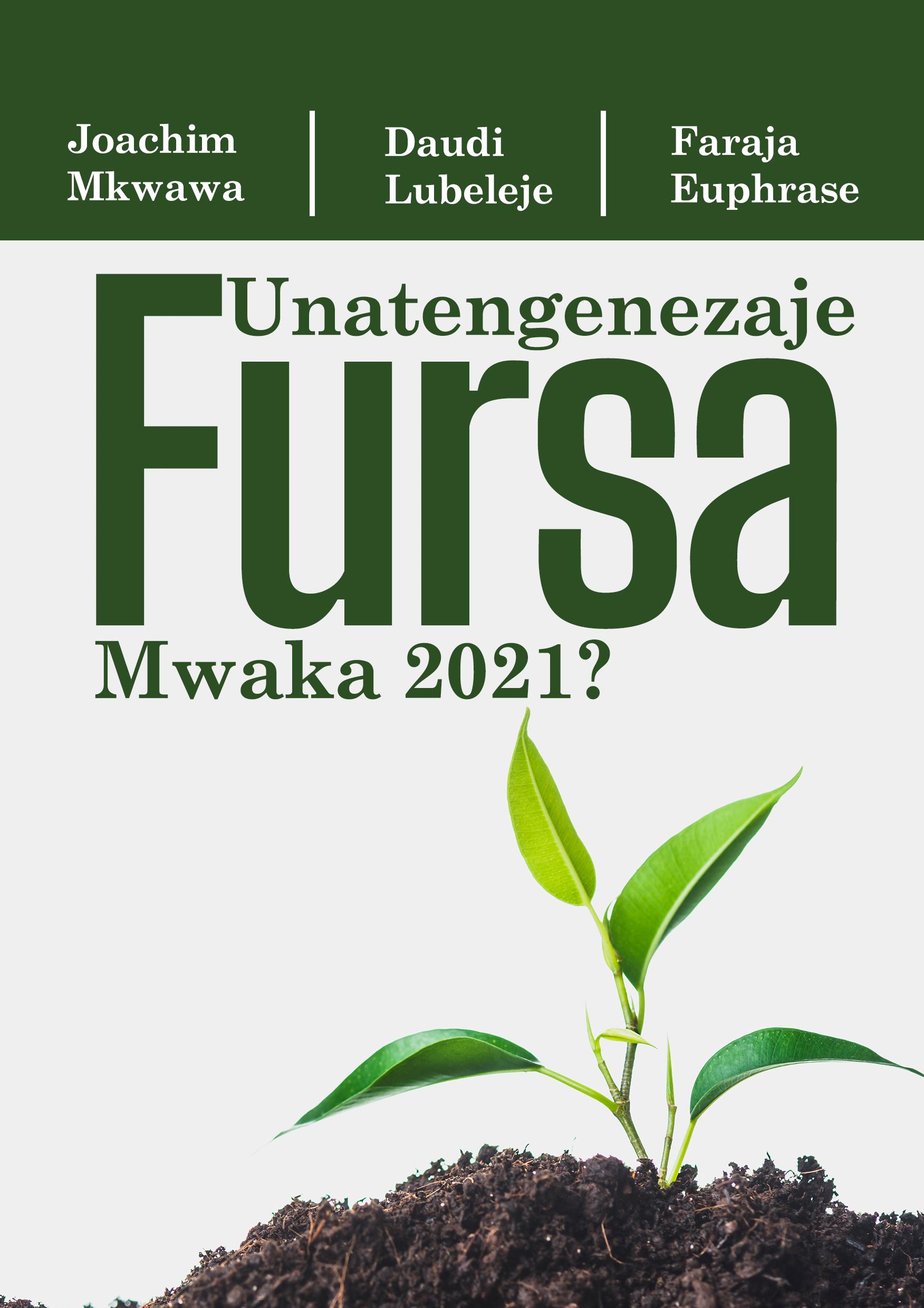 UNATENGENEZAJE FURSA MWAKA 2021?