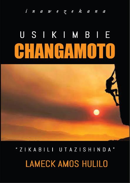 USIKIMBIE CHANGAMOTO