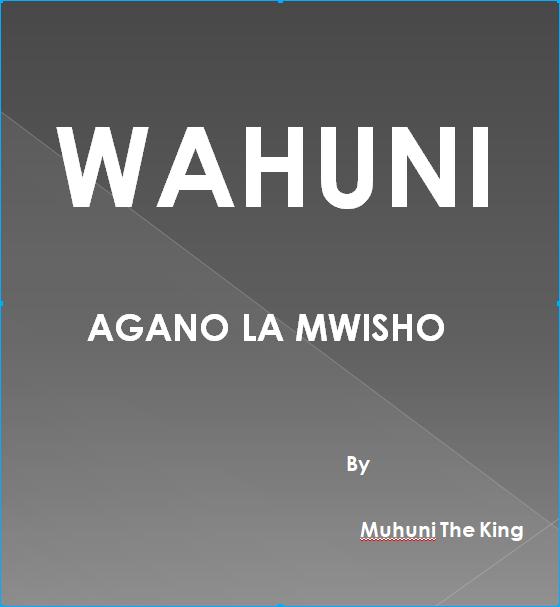 WAHUNI, AGANO LA MWISHO