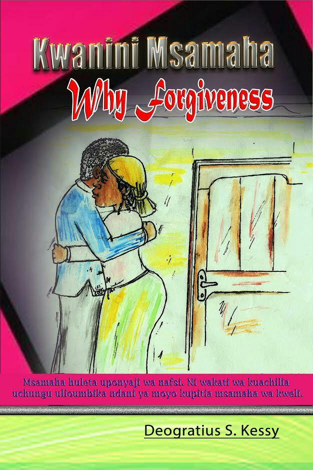Why Forgiveness : Kwanini Msamaha