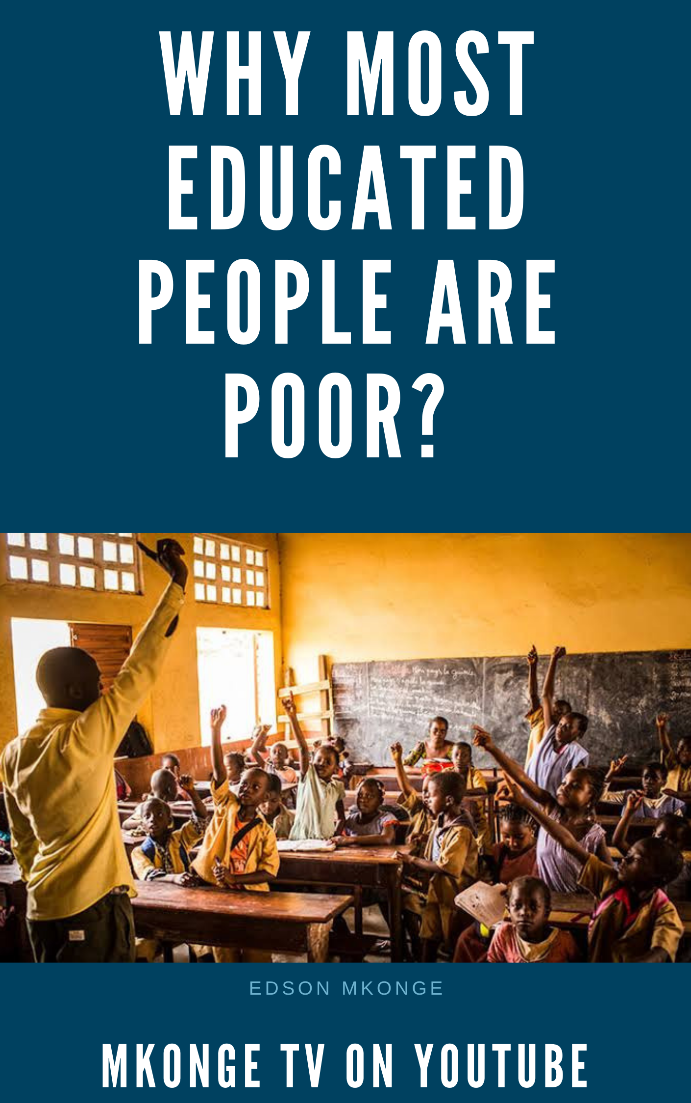 WHY MOST EDUCATED PEOPLE ARE POOR?
