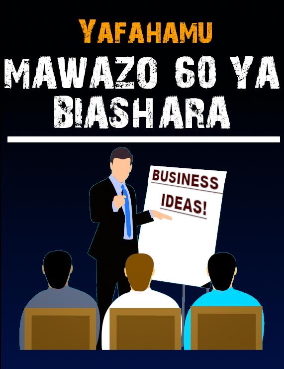 YAFAHAMU MAWAZO 60 YA BIASHARA