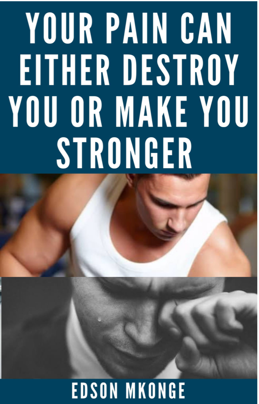 Your Pain Can Either Destroy You Or Make You Stronger